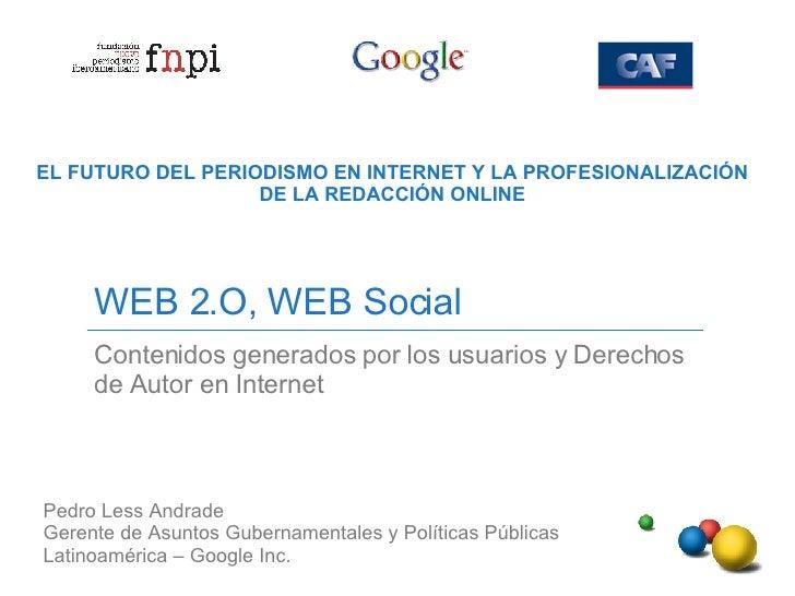 WEB 2.O, WEB Social Contenidos generados por los usuarios y Derechos de Autor en Internet EL FUTURO DEL PERIODISMO EN INTE...