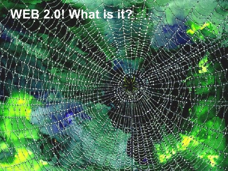 WEB 2.0! What is it?