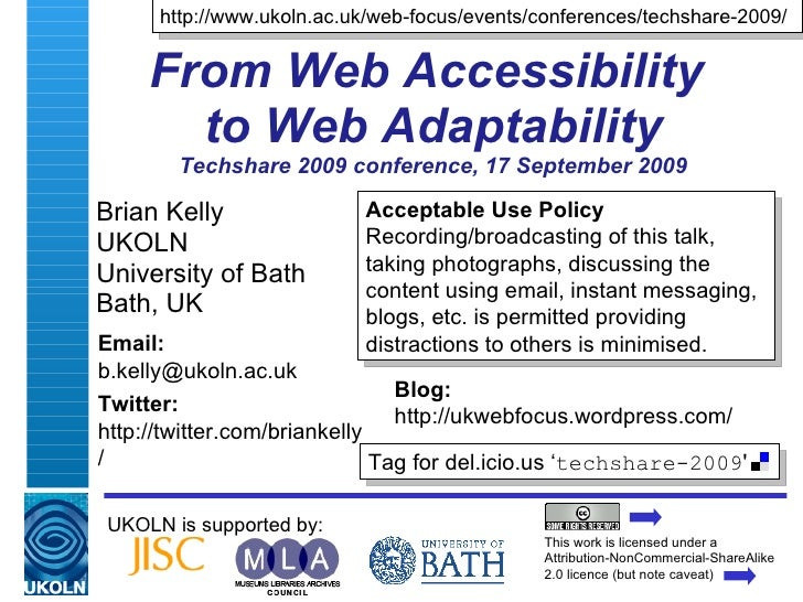 From Web Accessibility  to Web Adaptability Techshare 2009 conference, 17 September 2009 Brian Kelly UKOLN University of B...