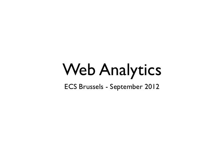 Web AnalyticsECS Brussels - September 2012
