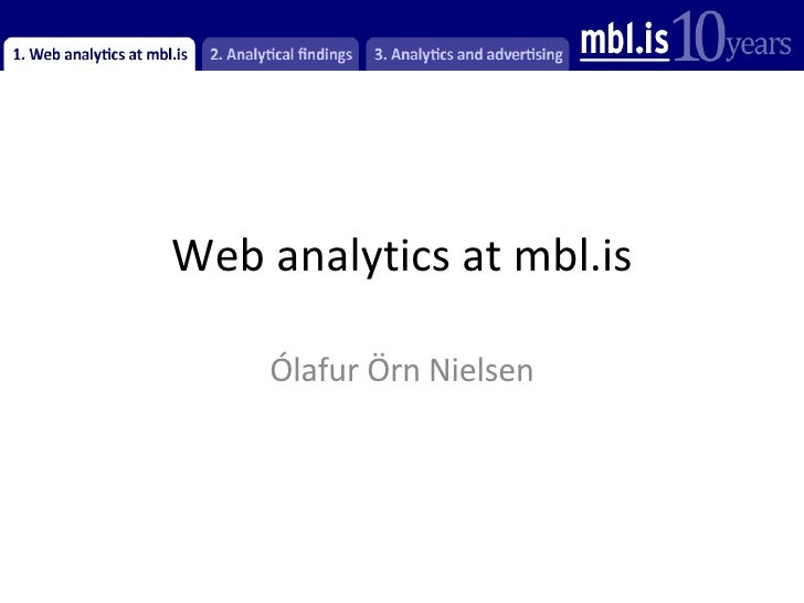 Web analytics at mbl.is Ólafur Örn Nielsen