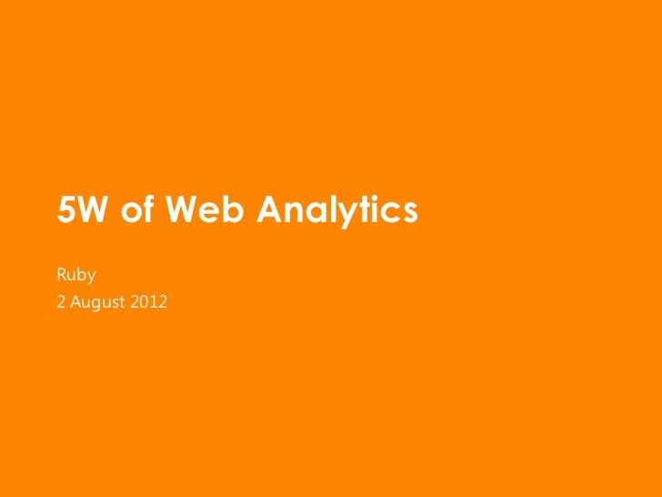 5W of Web AnalyticsRuby2 August 2012