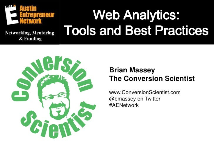 Web Analytics: Tools and Best Practices<br />Brian Massey<br />The Conversion Scientist<br />www.ConversionScientist.com<b...