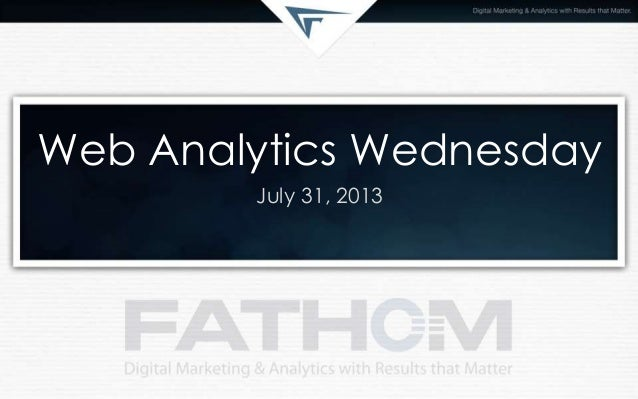 Web Analytics Wednesday July 31, 2013