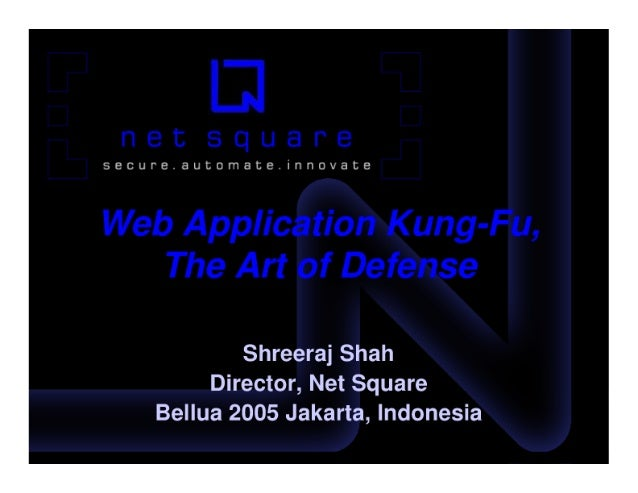 Web Application Kung-Fu, Art of Defense (Bellua/HITB)