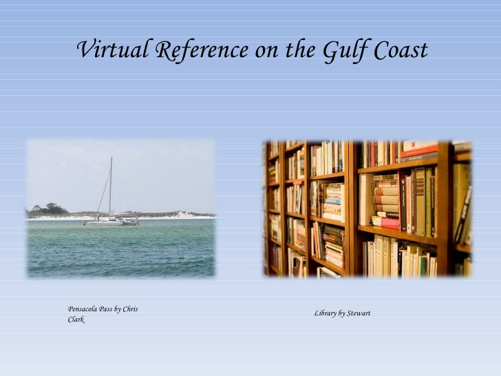 Virtual Reference on the Gulf Coast