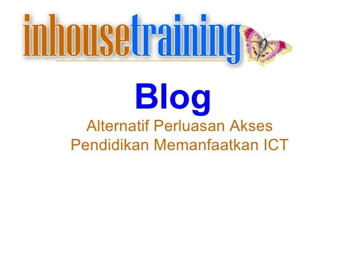 Alternatif Perluasan Akses Pendidikan Memanfaatkan ICT Blog