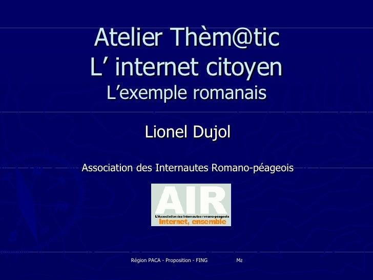 Atelier Thèm@tic L' internet citoyen L'exemple romanais Lionel Dujol Association des Internautes Romano-péageois