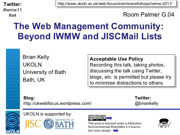 The Web Management Community:  Beyond IWMW and JISCMail Lists Brian Kelly UKOLN University of Bath Bath, UK UKOLN is suppo...