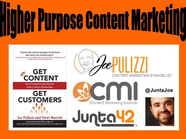 @JuntaJoe Higher Purpose Content Marketing