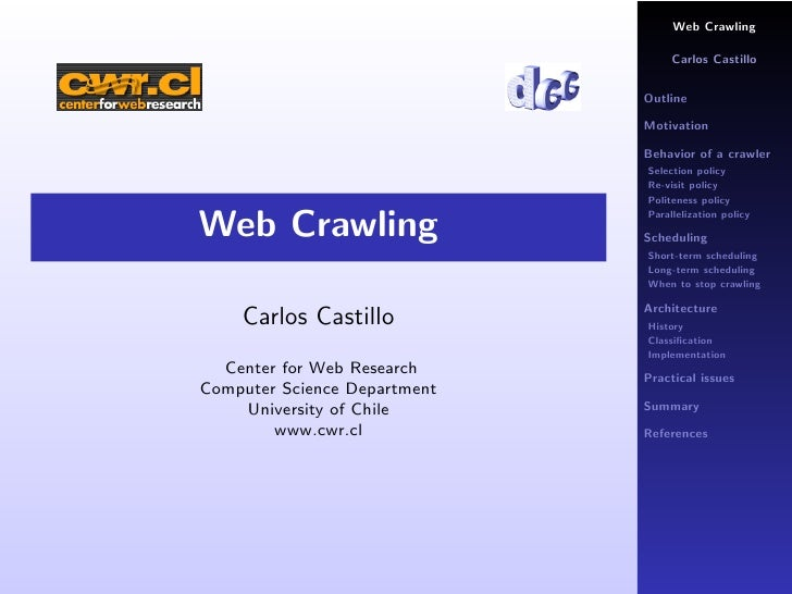 Web Crawling                                     Carlos Castillo                                Outline                   ...