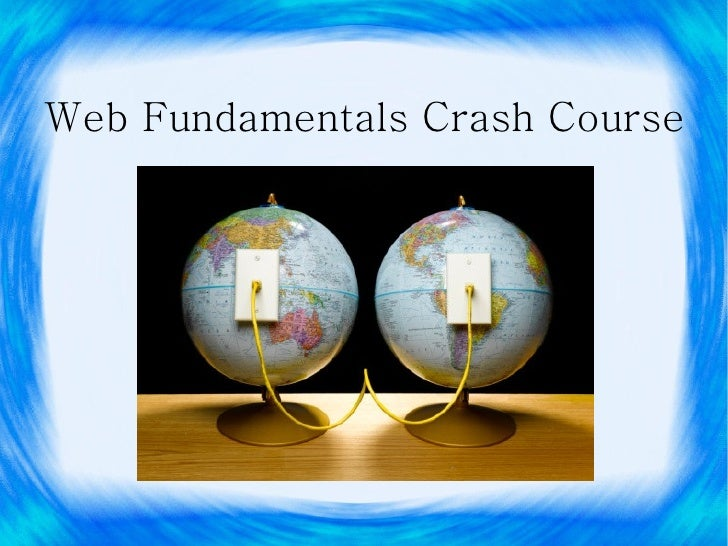 Web Fundamentals Crash Course