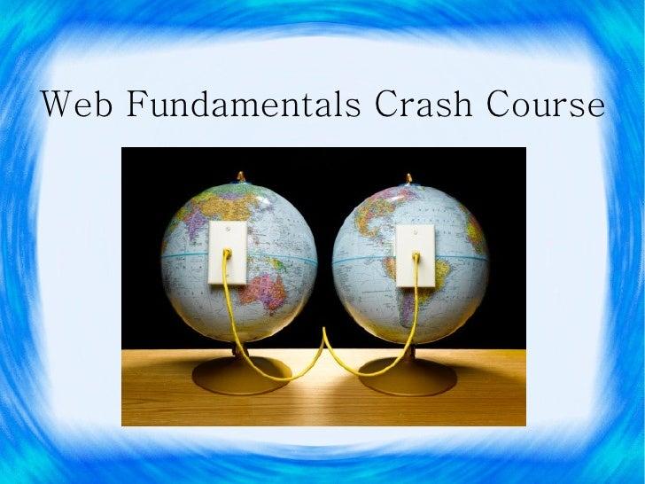 Web Fundamentals Crash Course