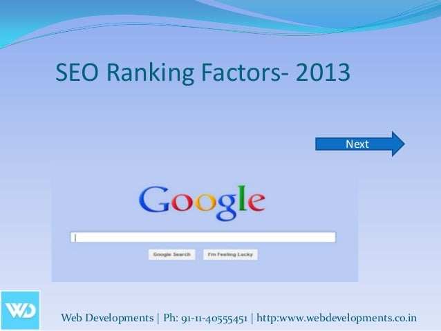 SEO Ranking Factors- 2013                                                       NextWeb Developments | Ph: 91-11-40555451 ...