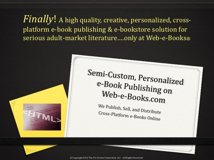 Finally! A high quality, creative, personalized, cross-platform e-book publishing & e-bookstore solution forserious adult-...