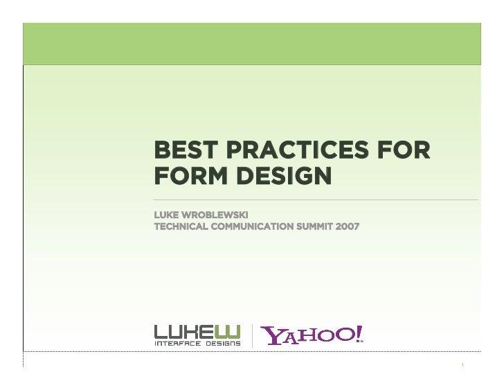 BEST PRACTICES FOR FORM DESIGN LUKE WROBLEWSKI TECHNICAL COMMUNICATION SUMMIT 2007                                        ...