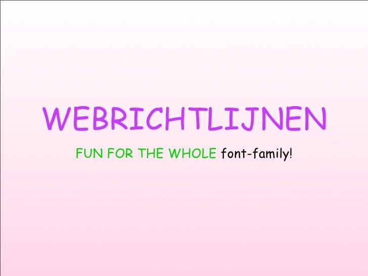 WEBRICHTLIJNEN  FUN FOR THE WHOLE font-family!