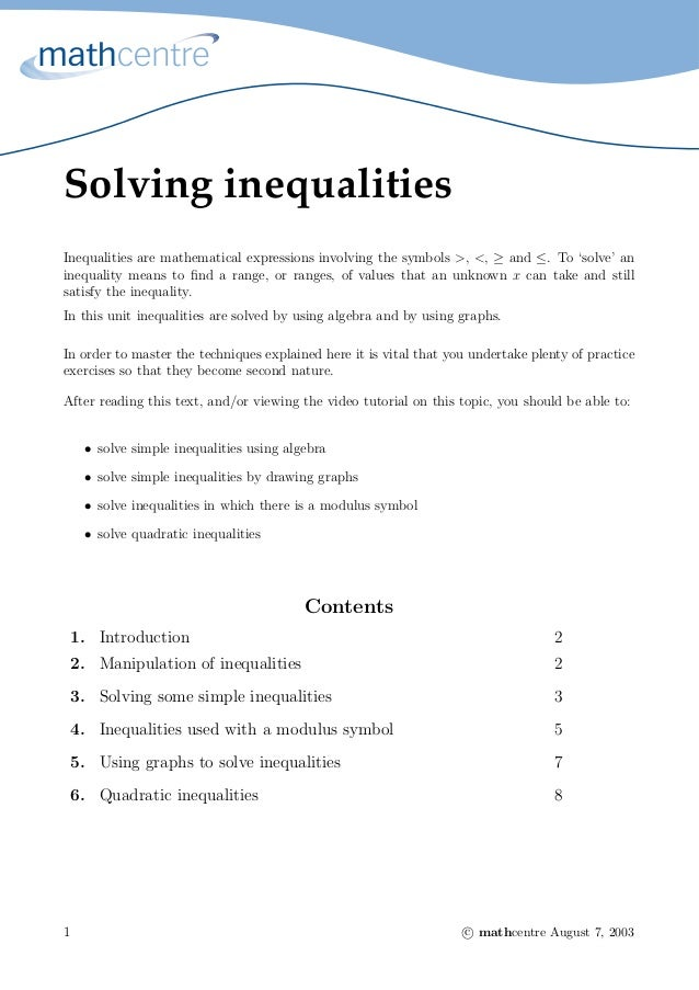 Solving inequalities Inequalities are mathematical expressions involving the symbols >, <, ≥ and ≤. To 'solve' an inequali...