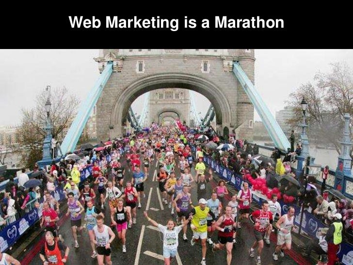 Web Marketing is a Marathon<br />
