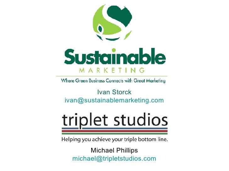 Ivan Storck [email_address] Michael Phillips [email_address]