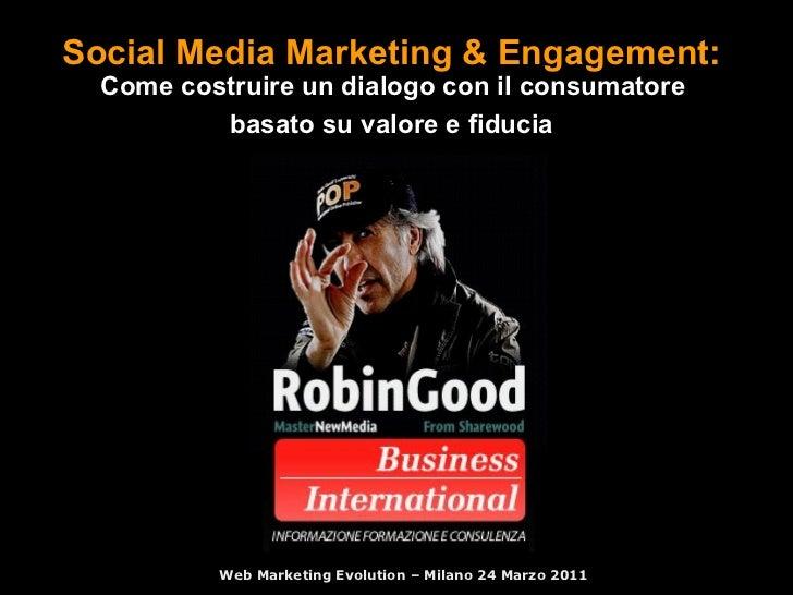 Social Media Marketing & Engagement:   Come costruire un dialogo con il consumatore  basato su valore e fiducia   Web Mark...