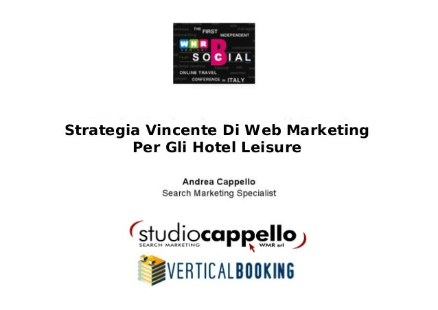 Strategia Vincente Di Web Marketing        Per Gli Hotel Leisure