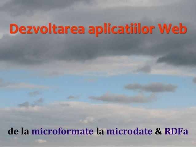 Dr.SabinBuragawww.purl.org/net/busaco de la microformate la microdate & RDFa Dezvoltarea aplicatiilor Web
