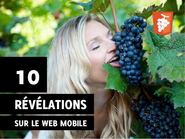 10RÉVÉLATIONSSUR LE WEB MOBILE