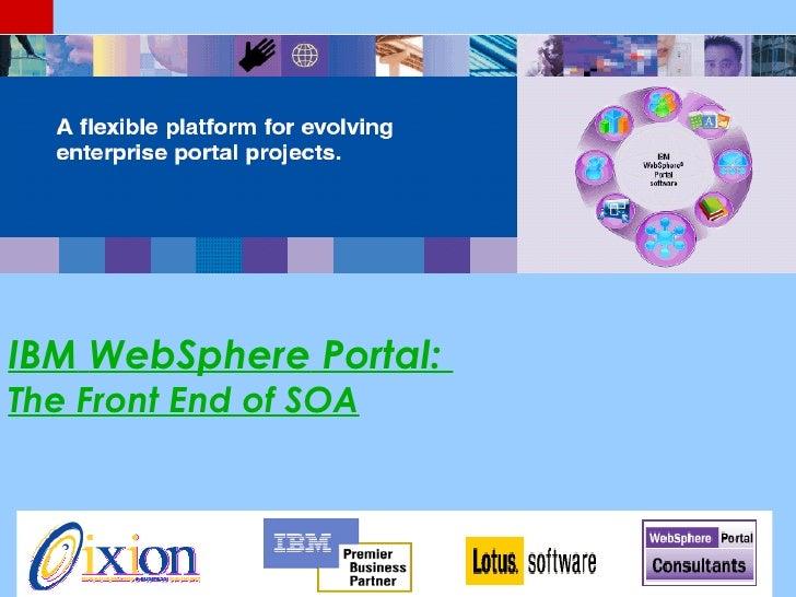 IBM WebSphere Portal: The Front End of SOA