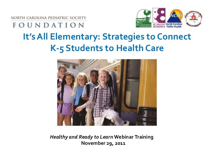 It's All Elementary: Strategies to Connect         K-5 Students to Health Care      Healthy and Ready to Learn Webinar Tra...