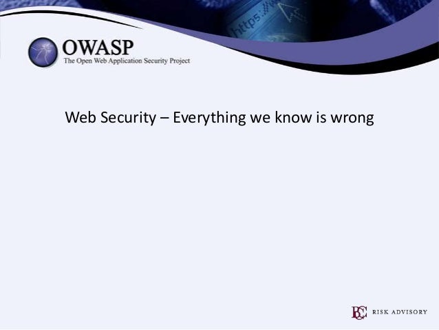 Web Security – Everything we know is wrong