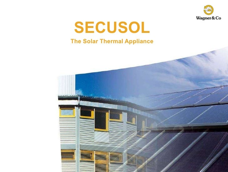 SECUSOL The Solar Thermal Appliance
