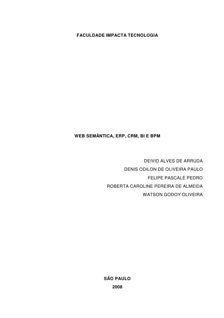 FACULDADE IMPACTA TECNOLOGIA     WEB SEMÂNTICA, ERP, CRM, BI E BPM                                 DEIVID ALVES DE ARRUDA ...