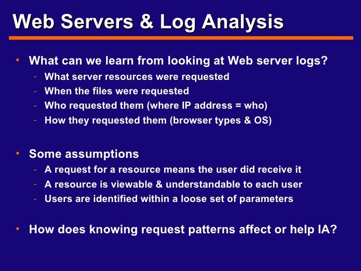 Web Servers & Log Analysis <ul><li>What can we learn from looking at Web server logs? </li></ul><ul><ul><li>What server re...
