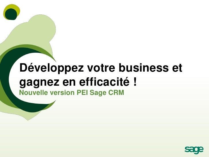 Développez votre business etgagnez en efficacité !Nouvelle version PEI Sage CRM
