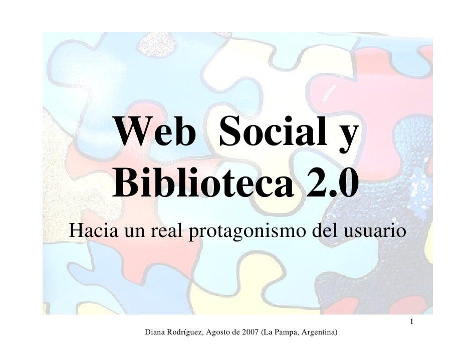 Web Social y     Biblioteca 2.0 Hacia un real protagonismo del usuario                                                    ...