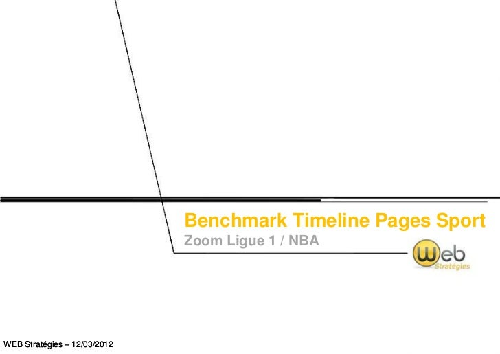 Benchmark Timeline Pages Sport                              Zoom Ligue 1 / NBAWEB Stratégies – 12/03/2012