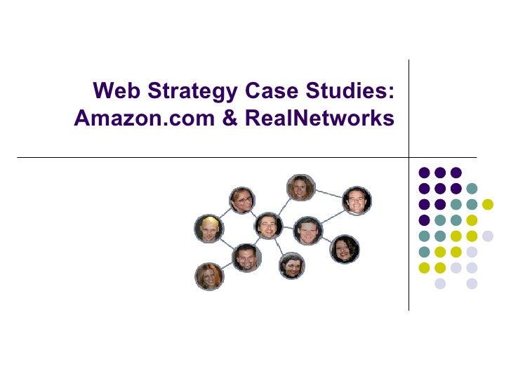 Web Strategy Case Studies: Amazon.com & RealNetworks