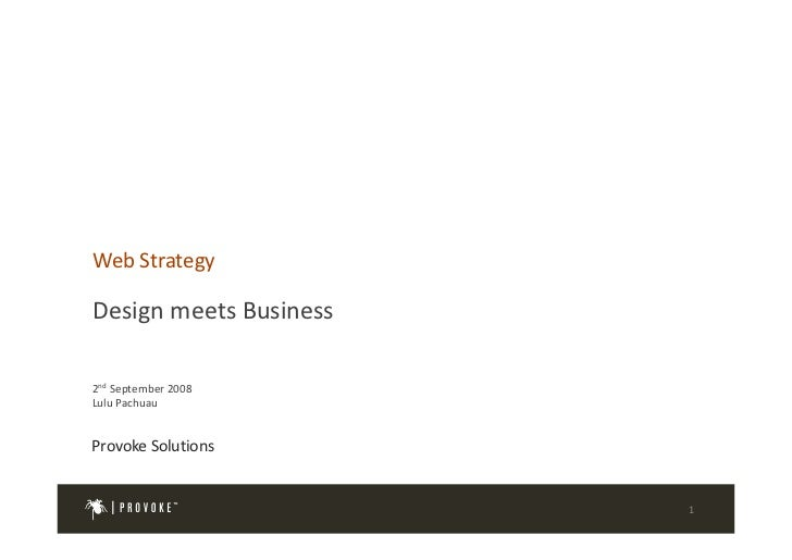 Web Strategy  Design meets Business  2nd September 2008 Lulu Pachuau   Provoke Solutions                           1