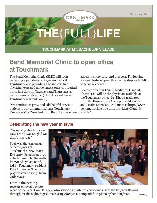 February 2014  THE{FULL}LIFE TOUCHMARK AT MT. BACHELOR VILLAGE  Bend Memorial Clinic to open office at Touchmark The Bend ...