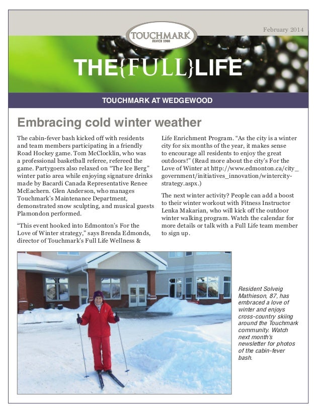 February 2014  THE{FULL}LIFE TOUCHMARK AT WEDGEWOOD  Embracing cold winter weather The cabin-fever bash kicked off with re...