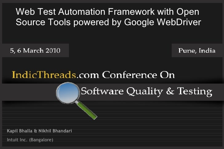 Web Test Automation Framework with Open     Source Tools powered by Google WebDriver     Kapil Bhalla & Nikhil Bhandari In...