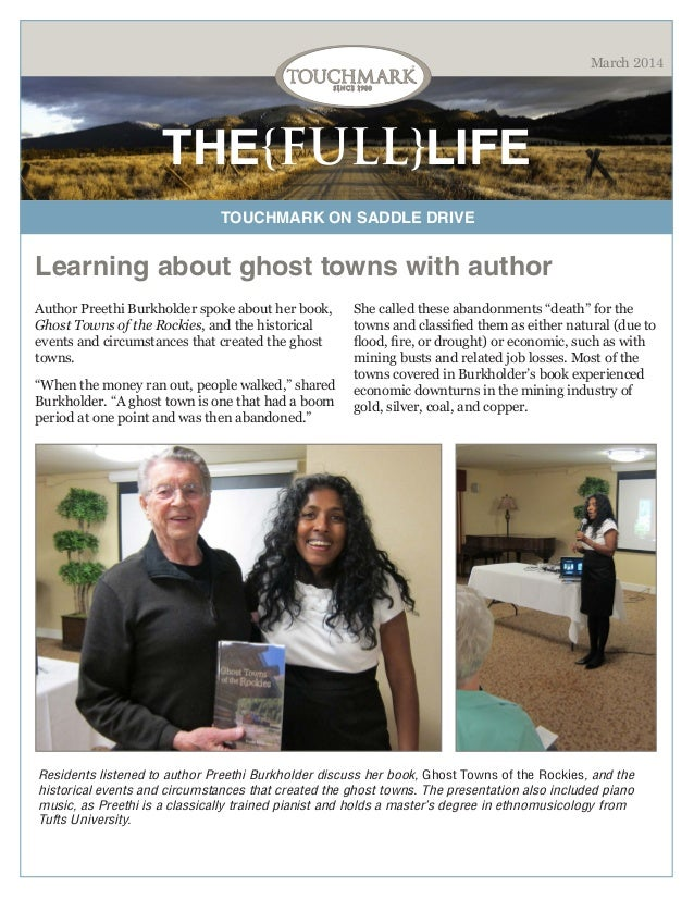 March 2014  THE{FULL}LIFE TOUCHMARK ON SADDLE DRIVE  Learning about ghost towns with author Author Preethi Burkholder spok...