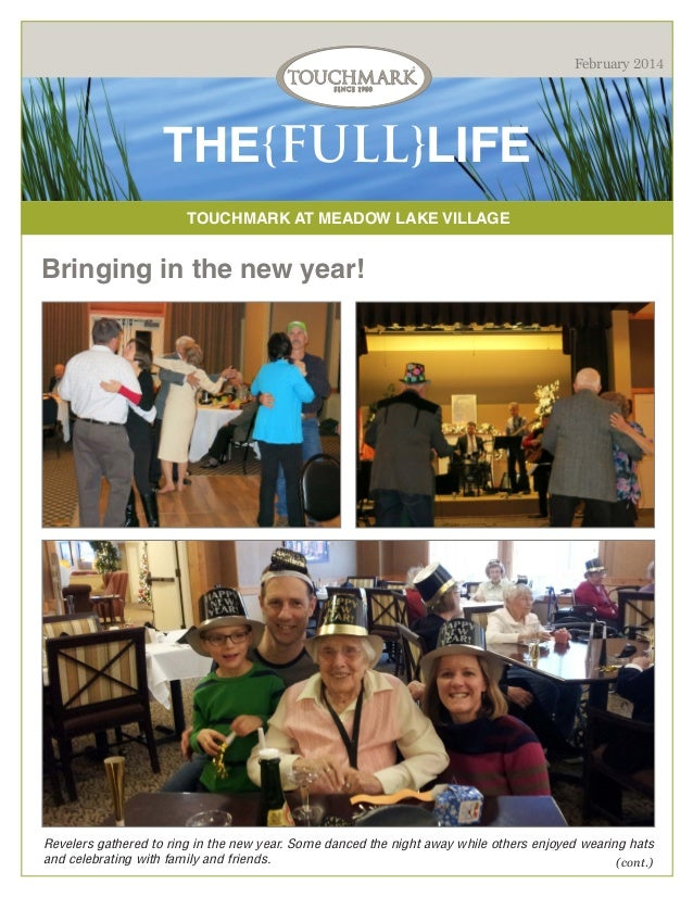 February 2014  THE{FULL}LIFE TOUCHMARK AT MEADOW LAKE VILLAGE  Bringing in the new year!  Revelers gathered to ring in the...