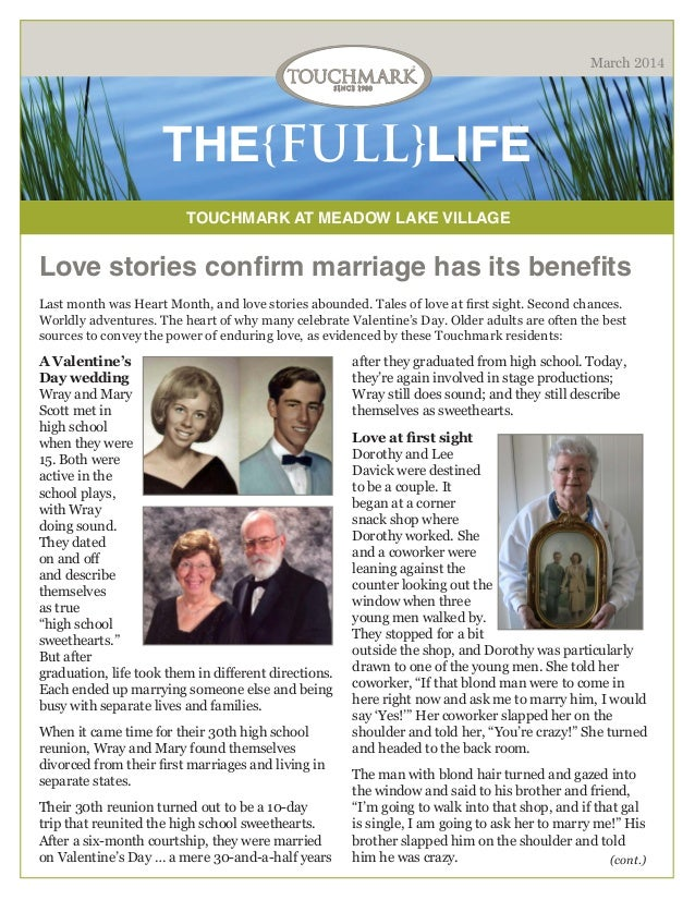 March 2014  THE{FULL}LIFE TOUCHMARK AT MEADOW LAKE VILLAGE  Love stories confirm marriage has its benefits Last month was ...
