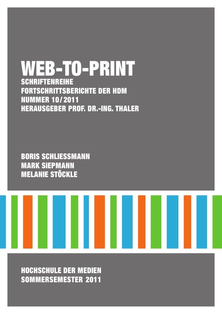 Web-To-PrintSchriftenreiheFortschrittsberichte der HdMNummer 10/2011Herausgeber Prof. Dr.-Ing. ThalerBoris SchlieSSmannM...
