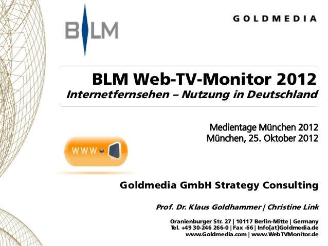 BLM Web-TV-Monitor 2012Internetfernsehen – Nutzung in Deutschland                               Medientage München 2012   ...