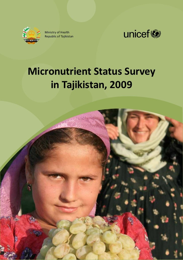Ministry of Health   Republic of TajikistanMicronutrient Status Survey    in Tajikistan, 2009          Assisted by the Swi...