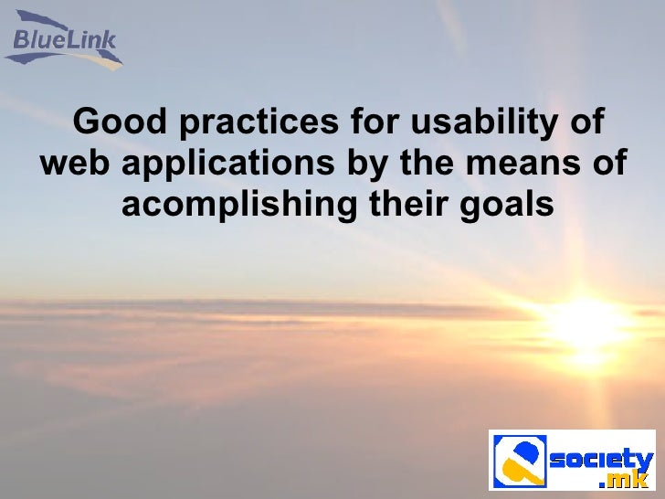Good practices for usability of web applications by the means of  acomplishing their goals