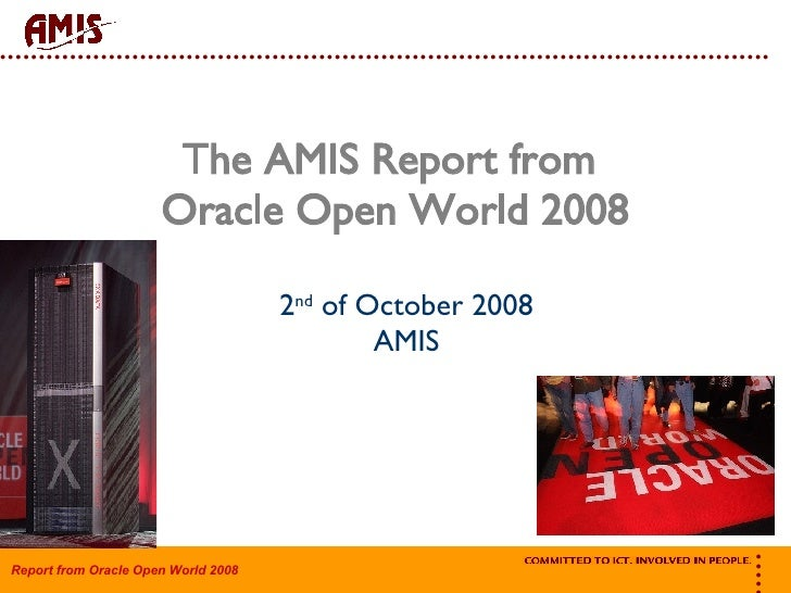 Amis Query (02-09-2008): Reports From Oracle Open World - Database